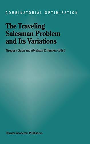 The Traveling Salesman Problem and Its Variations (Combinatorial Optimization): Juan-Jos� ...
