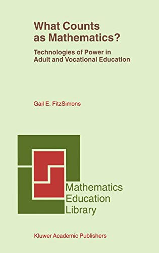 9781402006685: What Counts as Mathematics?: Technologies of Power in Adult and Vocational Education (Mathematics Education Library)