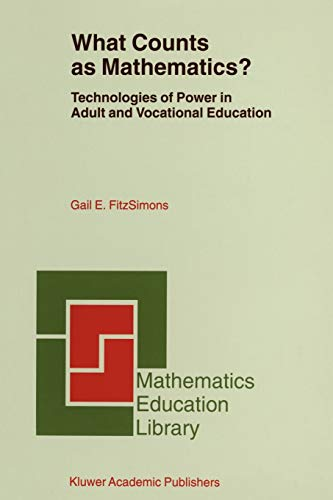 9781402006692: What Counts as Mathematics?: Technologies of Power in Adult and Vocational Education (Mathematics Education Library)