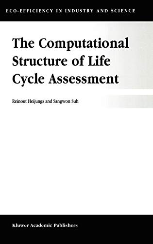 9781402006722: The Computational Structure of Life Cycle Assessment (Eco-Efficiency in Industry and Science)