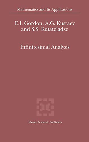 Infinitesimal Analysis (Mathematics and Its Applications (closed)): Gordon, E.I.;Kusraev, A.G.;Kutateladze,