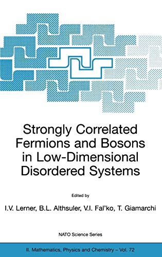 Strongly Correlated Fermions and Bosons in Low-Dimensional Disordered Systems (Nato Science Series ...