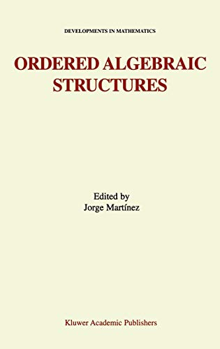 9781402007521: Ordered Algebraic Structures: Proceedings of the Gainesville Conference Sponsored by the University of Florida 28th February ― 3rd March, 2001 (Developments in Mathematics)