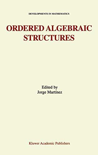 Ordered Algebraic Structures (Developments in Mathematics): Martinez, Jorge (ed.)