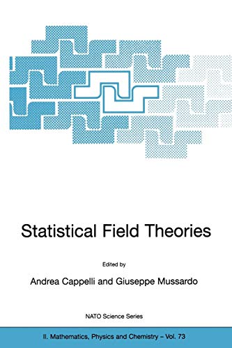 9781402007613: Statistical Field Theories: Proceedings of the NATO Advanced Research Workshop, Held in Como, Italy, from 18-23 June, 2001 (Nato Science Series II:)
