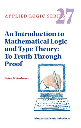 9781402007637: An Introduction to Mathematical Logic and Type Theory: To Truth Through Proof (Applied Logic Series)