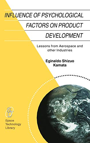 9781402008078: Influence of Psychological Factors on Product Development: Lessons from Aerospace and other Industries (Space Technology Library)