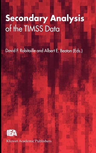 Secondary Analysis of the Timss Data: Robitaille, David F.; Beaton, Albert E.