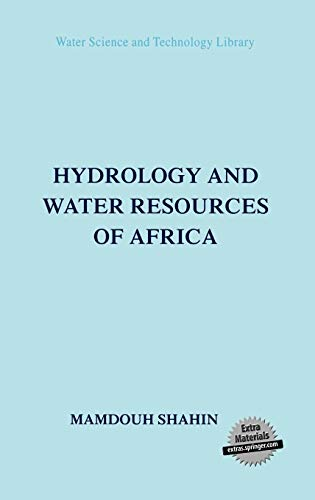 Hydrology and Water Resources of Africa Water Science and Technology Library: M. Shahin