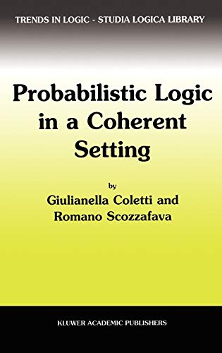 Probabilistic Logic in a Coherent Setting: Giulianella Coletti