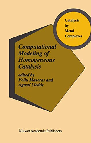 9781402009334: Computational Modeling of Homogeneous Catalysis (Catalysis by Metal Complexes)