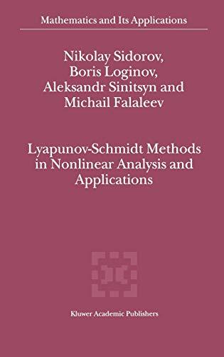 Lyapunov-Schmidt Methods in Nonlinear Analysis and Applications: Nikolay Sidorov; Boris