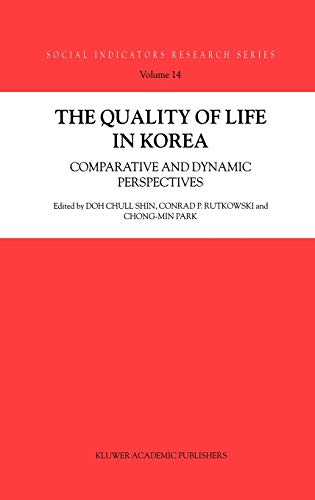 9781402009471: The Quality of Life in Korea: Comparative and Dynamic Perspectives (Social Indicators Research Series)