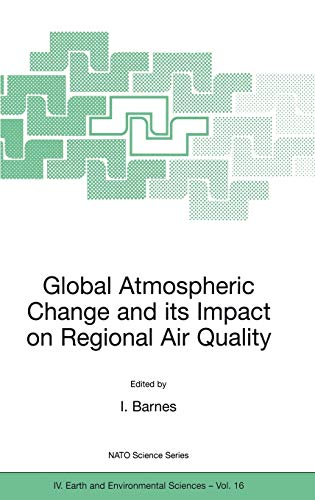 9781402009587: Global Atmospheric Change and its Impact on Regional Air Quality (Nato Science Series: IV:)