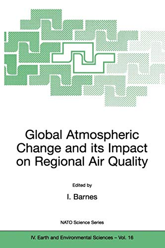 9781402009594: Global Atmospheric Change and its Impact on Regional Air Quality (Nato Science Series: IV:) (Volume 16)