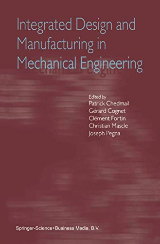 9781402009792: Integrated Design and Manufacturing in Mechanical Engineering: Proceedings of the Third IDMME Conference Held in Montreal, Canada, May 2000