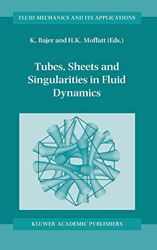 9781402009808: Tubes, Sheets and Singularities in Fluid Dynamics: Proceedings of the NATO ARW held in Zakopane, Poland, 2–7 September 2001, Sponsored as an IUTAM ... (Fluid Mechanics and Its Applications)