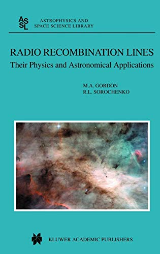 9781402010163: Radio Recombination Lines: Their Physics and Astronomical Applications (Astrophysics and Space Science Library)