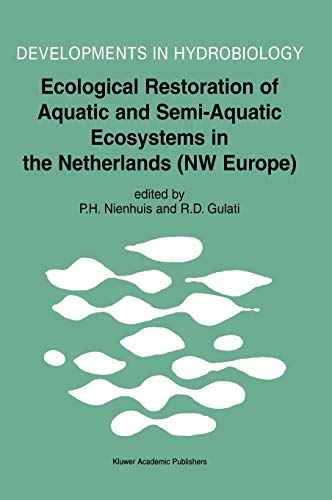 9781402010231: Ecological Restoration of Aquatic and Semi-Aquatic Ecosystems in the Netherlands (NW Europe) (Developments in Hydrobiology)