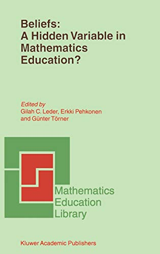 Beliefs: A Hidden Variable in Mathematics Education? (Mathematics Education Library): Leder, G C et...
