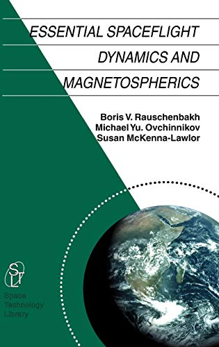 9781402010637: Essential Spaceflight Dynamics and Magnetospherics (Space Technology Library)
