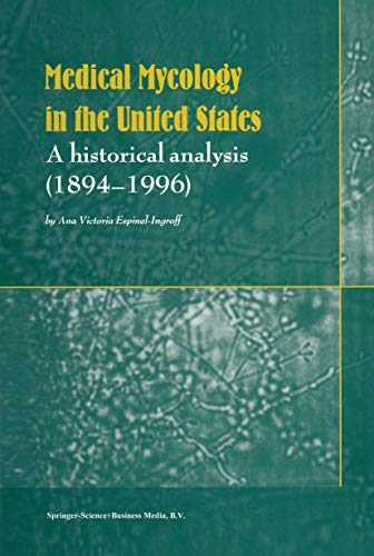 Medical Mycology in the United States: A Historical Analysis (1894-1996): Espinell-Ingroff, Ana ...
