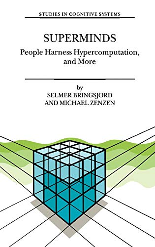 9781402010941: Superminds: People Harness Hypercomputation, and More (Studies in Cognitive Systems)