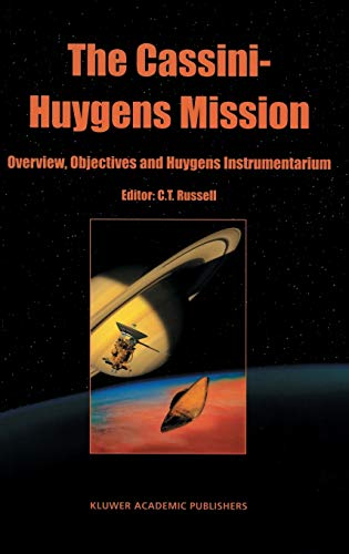 9781402010989: The Cassini-Huygens Mission: Volume 1: Overview, Objectives and Huygens Instrumentarium