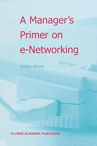 9781402010996: A Manager's Primer on e-Networking: An Introduction to Enterprise Networking in e-Business ACID Environment