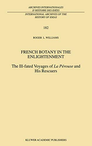 French Botany in the Enlightenment: The Ill-fated Voyages of La Pérouse and His Rescuers (...