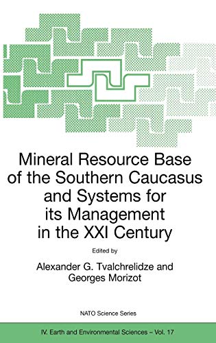 Mineral Resource Base of the Southern Caucasus and Systems for Its Management in the XXI Century: ...