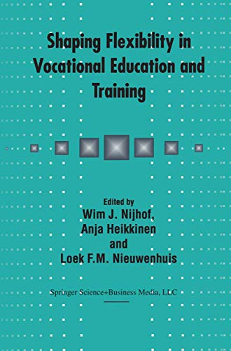 9781402011450: Shaping Flexibility in Vocational Education and Training: Institutional, Curricular and Professional Conditions
