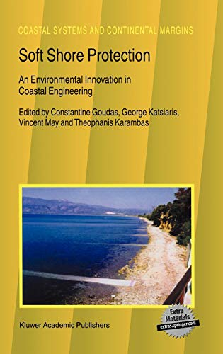 9781402011535: Soft Shore Protection: An Environmental Innovation in Coastal Engineering (Coastal Systems and Continental Margins)