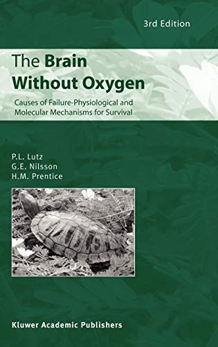 9781402011658: The Brain Without Oxygen: Causes of Failure-Physiological and Molecular Mechanisms for Survival