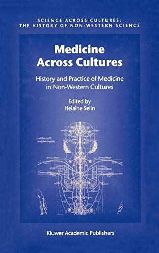 Medicine Across Cultures: History and Practice of Medicine in Non-Western Cultures (Science Across ...