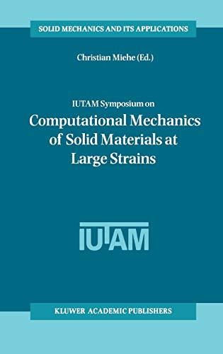 9781402011702: IUTAM Symposium on Computational Mechanics of Solid Materials at Large Strains: Proceedings (Solid Mechanics & Its Applications) (Solid Mechanics and Its Applications)