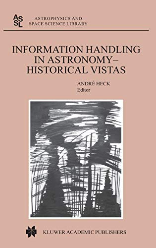 9781402011788: Information Handling in Astronomy - Historical Vistas (Astrophysics and Space Science Library)