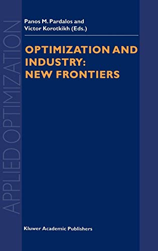 Optimization and Industry: New Frontiers: Panos M. Pardalos