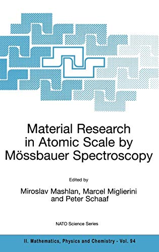 Material Research in Atomic Scale by Mössbauer Spectroscopy (NATO Science Series II: ...