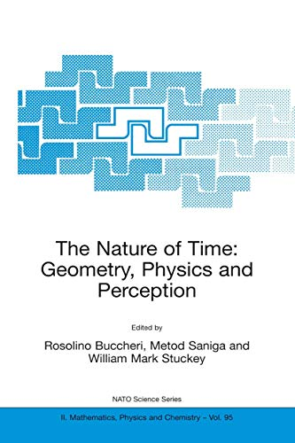 The Nature of Time: Geometry, Physics and: Nato Advanced Research