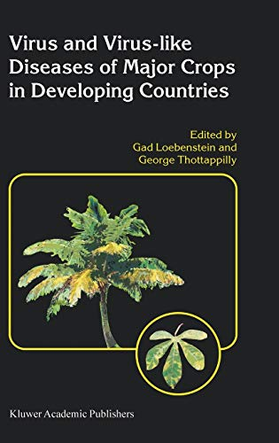 Virus and Virus-like Diseases of Major Crops in Developing Countries (Developments in ...
