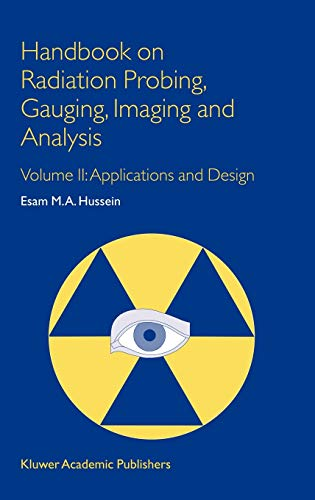 9781402012952: 2: Handbook on Radiation Probing, Gauging, Imaging and Analysis: Volume II: Applications and Design (Non-Destructive Evaluation Series)