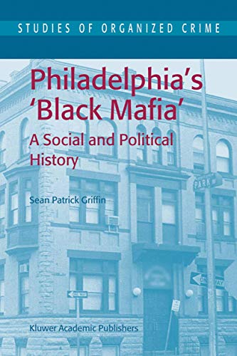 9781402013119: Philadelphia's Black Mafia: A Social and Political History (Studies of Organized Crime)