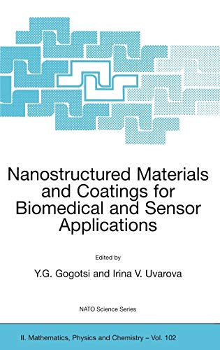 Nanostructured Materials and Coatings for Biomedical and Sensor Applications (Nato Science Series ...