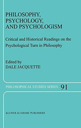 9781402013379: Philosophy, Psychology, and Psychologism: Critical and Historical Readings on the Psychological Turn in Philosophy: 91