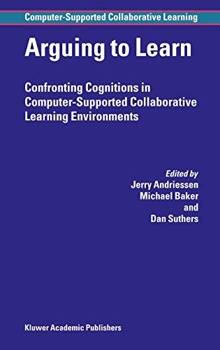 9781402013829: Arguing to Learn: Confronting Cognitions in Computer-Supported Collaborative Learning Environments