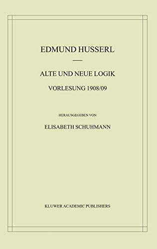 Alte Und Neue Logik: Vorlesung 190809: Edmund Husserl