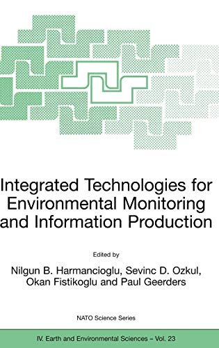 Integrated Technology For Environmental Monitoring And Information Production (Nato Science Series:...