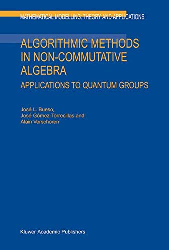 9781402014024: Algorithmic Methods in Non-Commutative Algebra: Applications to Quantum Groups (Mathematical Modelling: Theory and Applications)