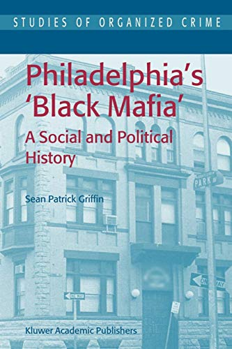 9781402014215: Philadelphia's Black Mafia: A Social and Political History (Studies of Organized Crime)